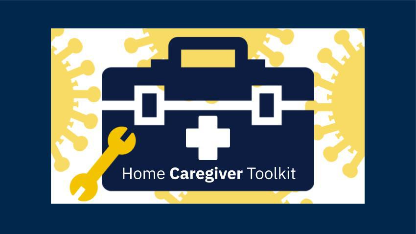 navy blue toolkit with yellow wrench and words homecare giver toolkit and yellow covid cells floating in background